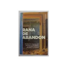 RANA DE ABANDON - VINDECA - TI ANGOASA DE ABANDON SI INCETEAZA SA MAI FII O VICTIMA de JEAN - CHARLES BOUCHOUX , 2020