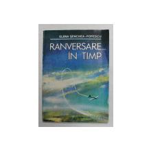 RANVERSARE ...IN TIMP de ELENA SENCHEA - POPESCU , 1994