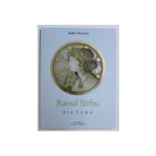RAOUL SIRBU  - PICTURA de TUDOR OCTAVIAN , 2019