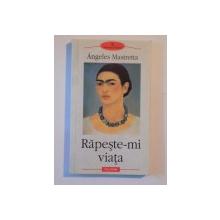 RAPESTE-MI VIATA de ANGELES MASTRETTA , 2002