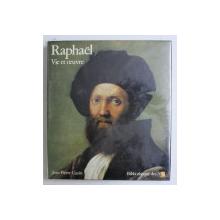 RAPHAEL VIE ET OEUVRE par JEAN PIERRE CUZIN , 1983