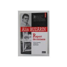 RAPORT DE CORNERE - CAT SE INTINDE PLAPUMA SPORTULUI ? de ALIN BUZARIN , 2007