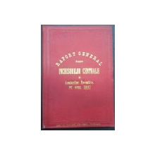 RAPORT GENERAL ASUPRA INCHISORILOR CENTRALE SI ARESTURILOR PREVENTIVE PE ANUL 1897