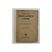 RAPORTUL INTRE INTUITIE SI ABSTRACTIE IN INVATAMANT - ELABORAREA MINTALA - TEZA DE DOCTORAT IN PEDAGOGIE de GH. COMICESCU , 1929
