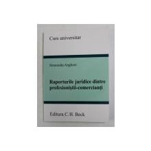 RAPORTURILE JURIDICE DINTRE PROFESIONISTI - COMERCIANTI de SMARANDA ANGHENI , 2014