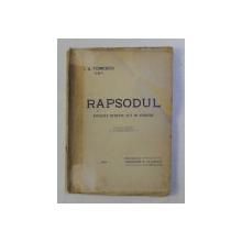 RAPSODUL - POVESTE INTR- UN ACT IN VERSURI de I . A. TOMESCU  , 1914
