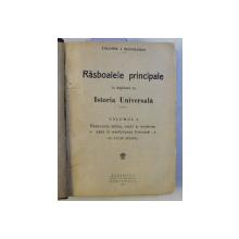 RASBOAIELE PRINCIPALE IN LEGATURA CU ISTORIA UNIVERSALA , VOLUMELE I - III de COLONEL I. MANOLESCU , 1922 *COLEGAT DE 3 CARTI