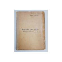RASBOIUL PE MARE. INTRODUCERE IN STRATEGIA SI TACTICA NAVALA de Cpt. C. PROSSINAGG - 1934