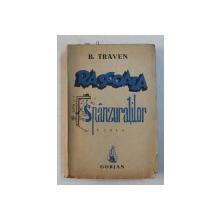 RASCOALA SPANZURATILOR  - roman de B. TRAVEN , 1945