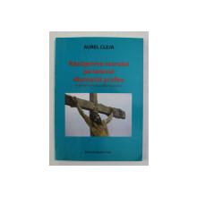 RASTIGNIREA SACRULUI PE LEMNUL DIURNULUI PROFAN - VISNIEC - ISMELE STRAZII NOASTRE de AUREL CLEJA , 2009