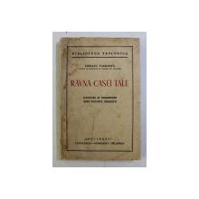 RAVNA CASEI TALE  - GANDURI SI INDEMNURI SPRE FOLOSUL BISERICII de EMILIAN VASILESCU , 1940