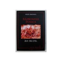 RAZBOAIELE PUNICE , 264 - 146 i.Hr. de NIGEL BAGNALL , 2018