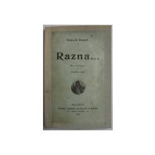 RAZNA ...de RADU D. ROSETTI , CU O SCRISOARE de N . IORGA , 1912 ,  CONTINE DEDICATIA AUTORULUI*