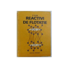REACTIVI DE FLOTATIE de P. ILIE , 1982
