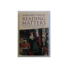 READING MATTERS - FIVE CENTURIES OF DISCOVERING BOOKS by MARGARET WILLES , 2008