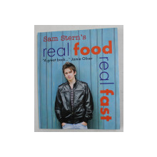 REAL FOOD - REAL FAST by SAM  STERN and SUSAN STERN , 2006
