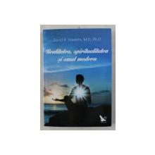 REALITATEA , SPIRITUALITATEA SI OMUL MODERN de DAVID R. HAWKINS , 2015