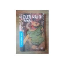 REBELA de HELEN WALSH , 2008