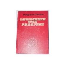 RECIPIENTE SUB PRESIUNE. ANALIZA STARII DE TENSIUNE SI DEFORMATIE de DRAGOS D. CIOCLOV  1983