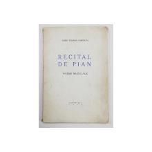 Recital de pian. Poeme muzicale de Sandu Tzigara-Samurcaş Contine dedicatia autorului, Bucureşti, 1941