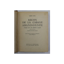 RECITS DE LA CABANE ABANDONNEE par GREY OWL , 1939