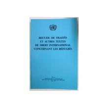 RECUEIL DE TRAITES ET AUTRES TEXTES DE DROIT INTERNATIONAL CONCERNANT LES REFUGIES , 1990