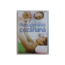 RECUPERAREA DUPA CEZARIANA de CHRISSIE GALLAGHER MUNDY , 2012
