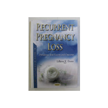 RECURRENT PREGNANCY LOSS by LILIANA R. EVANS , 2016