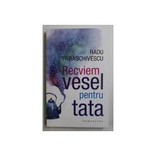 RECVIEM VESEL PENTRU TATA - POVESTIRI de RADU PARASCHIVESCU , 2020
