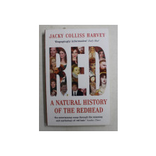 RED A NATURAL HISTORY OF THE REDHEAD by JACKY COLLISS HARVEY , 2016