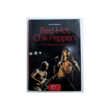 RED HOT CHILI PEPPERS - THE STORIES BEHIND EVERY SONG by ROB FITZPATRICK , 2011
