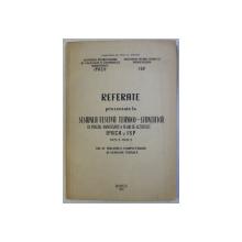 REFERATE PREZENTATE LA SESIUNEA FESTIVA TEHNICO-STIINTIFICA CU PRILEJIUL ANIVERSARII A 10 ANI DE ACTIVITATE IPACH SI IPS (1953=1963) , VOL. VI , 1963