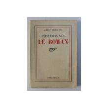 REFLEXIONS SUR LE ROMAN par ALBERT THIBAUDET , 1938