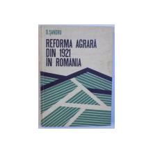 REFORMA AGRARA DIN 1921 IN ROMANIA de D. SANDRU , 1975