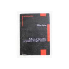 REFORMA INVATAMANTULUI DE LA OPTIUNI STRATEGICE LA ACTIUNE de MIHAI KORKA , 2000
