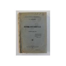 REFORMA INVATAMANTULUI - PROECTE DE LEGI de P.P. NEGULESCU , 1922
