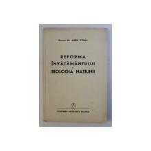 REFORMA INVATAMANTULUI SI BIOLOGIA NATIUNII de Dr. AUREL VOINA , 1940 , DEDICATIE*