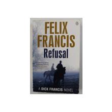 REFUSAL by FELIX FRANCIS , 2014
