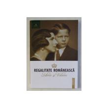 REGALITATE ROMANEASCA -  ISTORIE SI VALOARE CATALOG DE LICITATIE , 30 MAI 2019