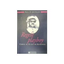 REGELE PLAYBOY.CAROL AL 2-LEA AL ROMANIEI-PAUL D. QUINLAN