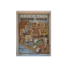 REGE'N TARA DINTRE STELE , POVESTIRI PENTRU COPII SI TINERET , DESENE de BULENCEA , EDITIA A II A , 1947