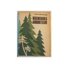 REGENERAREA ARBORETELOR de N. CONSTANTINESCU, EDITIA A DOUA  1973