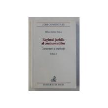 REGIMUL JURIDIC AL CONTRAVENTIILOR , COMENTARII SI EXPLICATII , EDITIA A IV-a de MIHAI ADRIAN HOTCA , 2009