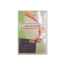 REGIMUL MEDICAL SCARSDALE , CUM SA SLABITI 9 KILOGRAME IN 14 ZILE de HERMAN TARNOWER , SAMM SINCLAIR BAKER , EDITIA A IV A , 2005