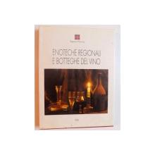REGIONE PIEMONTE - ENOTECHE REGIONALI  E BOTTEGHE DEL VINO , 1992