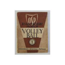 REGULAMENTUL JOCULUI DE VOLLEY BALL , EDITIA A III - A REVIZUITA SI ADAUGITA . 1949