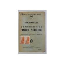 REGULAMENTUL - LEGII PENTRU ADMINISTRAREA FONDULUI VITICULTURII , 1939