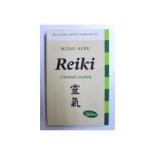 REIKI, O METODA PRACTICA de MIHAI ALBU , 2014