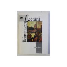 REINVENTAREA LECTURII de ION BUZERA , 2000 DEDICATIE*