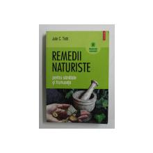 REMEDII NATURISTE PENTRU SANATATE SI FRUMUSETE DE JUDE C . TODD , 2007